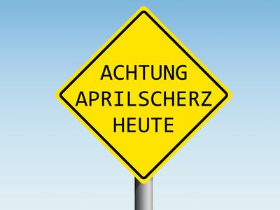 Achtung Aprilscherz, Verkehrsschild